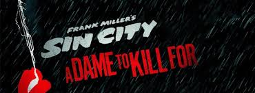 Sin City: A Dame to Kill for Title Card