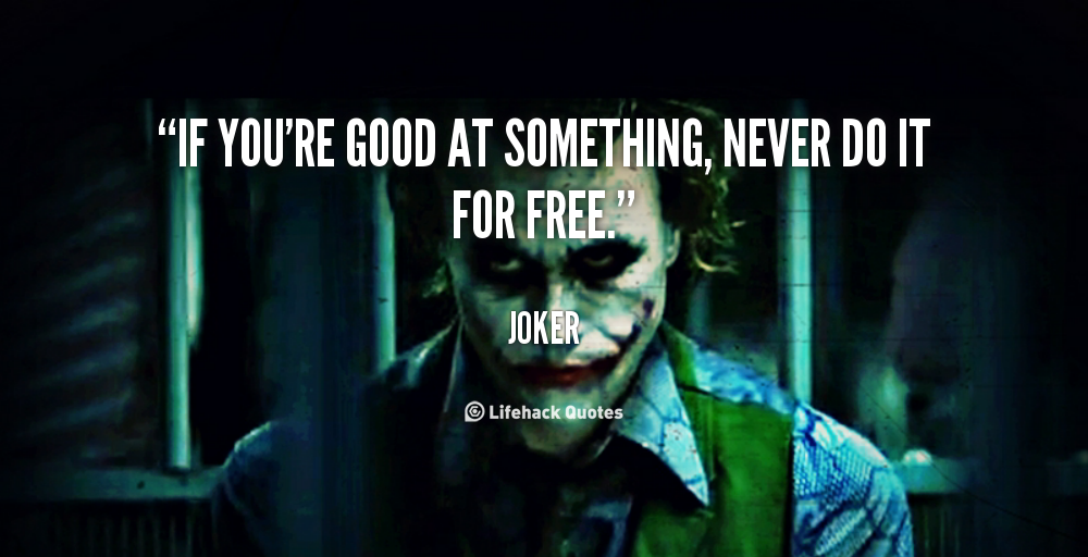 quote-Joker-if-youre-good-at-something-never-do-106092